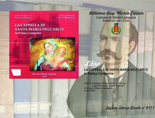 LA CAPPELLA DI SANTA MARIA DELL'ARCO in Palma Campania